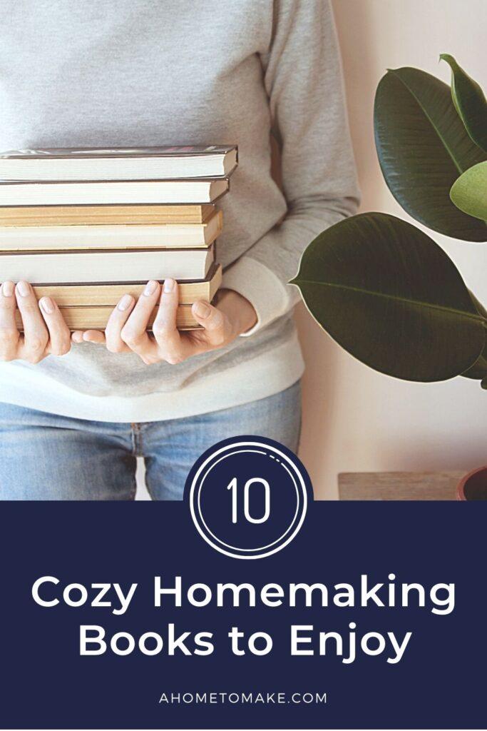 10 Cozy Homemaking Books You'll Love @ AHomeToMake.com