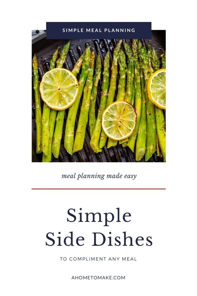 Simple Side Dishes to Complement any Meal @ AHomeToMake.com